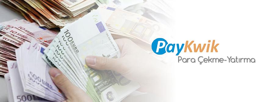 Paykwik ile Para Yatırma ve Çekme Nasıl Yapılır?